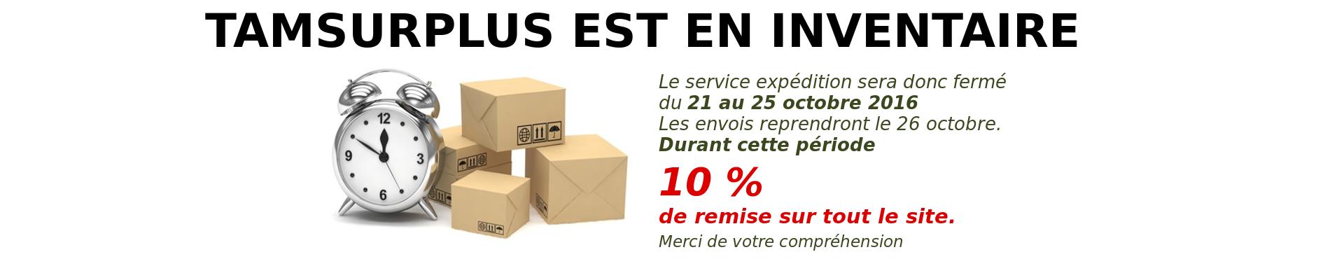 TamSurplus est en inventaire et durant cette période -10% sur tout le site