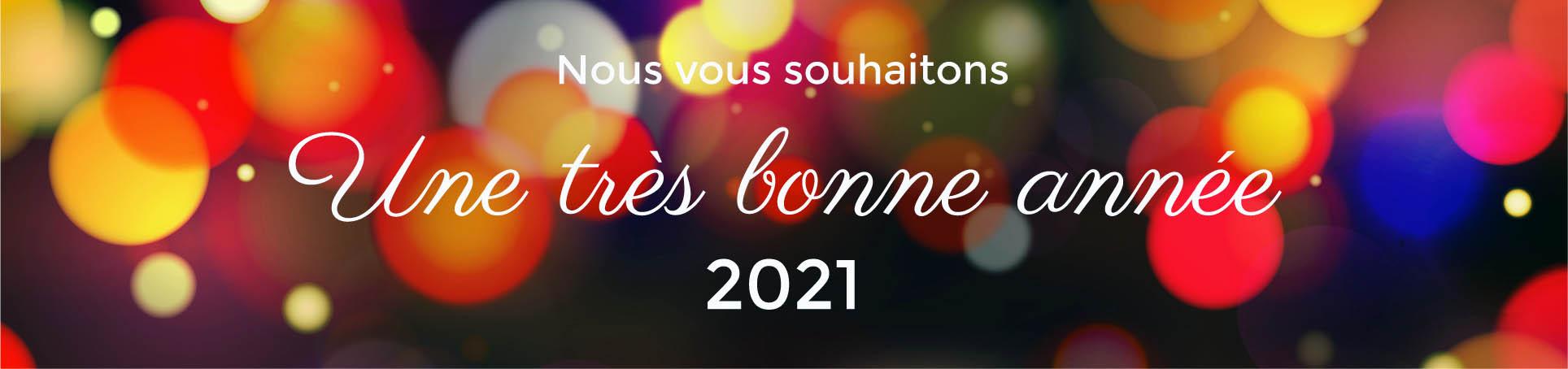 Nous vous souhaitons une excellente année 2021
